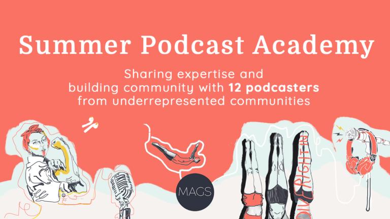 Mags Creative Summer Podcast Academy